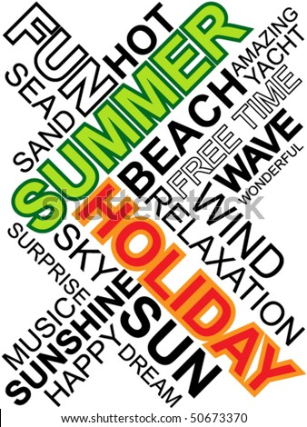 Abstract image made from words which relate with word holiday and summer