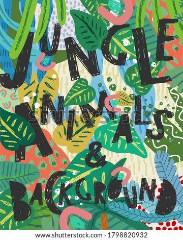 Abstract jungle background! Vector illustrations of trees, leaves, plants and palms, spots, objects and textures. Hand-drawn background for poster, card or picture