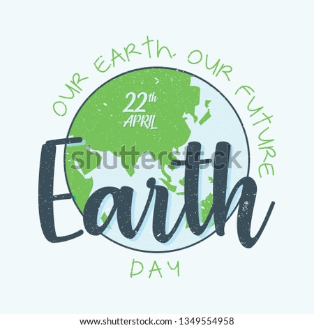 Abstract letter earth day with tagline our earth, our future. Design letter earth day with quote. Vector illustration EPS.8 EPS.10