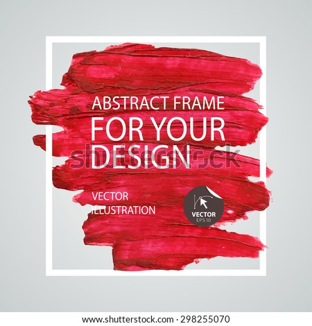 Abstract paint brush stroke frame. Poster Template. Vector design