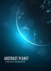 Abstract planet earth. Glowing map of small square dots. Futuristic background. Space composition. Blue sunrise. High tech. World map. Global network connection. Vector illustration. EPS 10