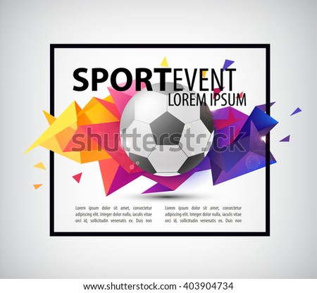 Abstract Soccer Football Poster Flyer Card Invitation Realistic Ball On Colorful Faceted
