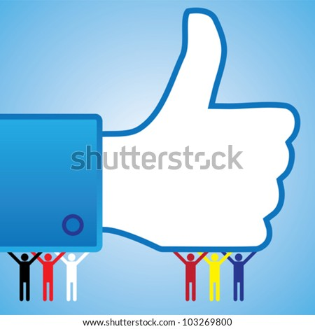 Abstract thumb up like hand symbol illustration with people supporting. It is also a recommend or approval symbol used in sites like facebook.