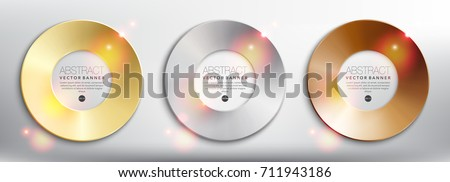 Abstract vector banners set of 3. Gold, bronze and silver disks. Isolated on the white background. Each item contains space for own text. Vector illustration. Eps10.