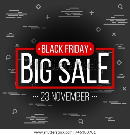 Abstract vector black friday sale layout background. For art template design, list, page, mockup brochure style, banner, idea, cover, booklet, print, flyer, book, blank, card, ad, sign, poster, badge. #746303701