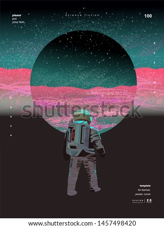 Abstract vector illustration for a poster, background, banner or card about science fiction, galaxy and space. Figure astronaut in space on the planet Mars.