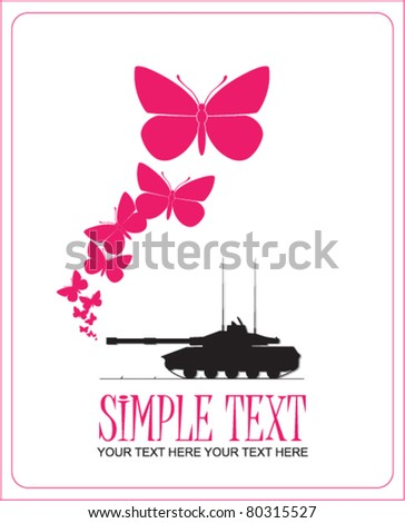 Abstract vector illustration with tank and butterflies. Place for your text.