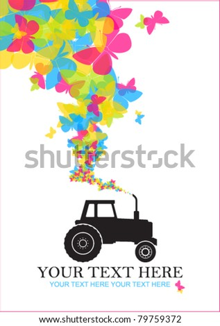 Abstract vector illustration with tractor and butterflies. Place for your text