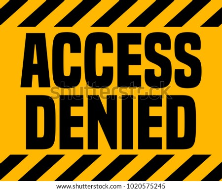 Access Denied Industrial Sign.