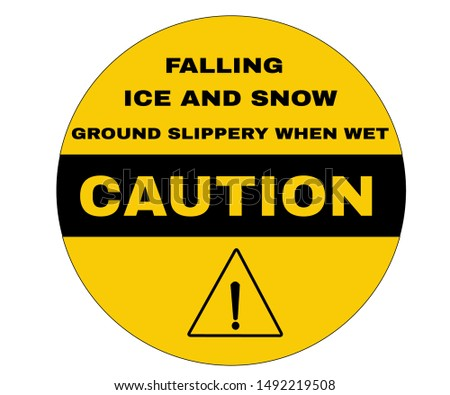 Accident Prevention sign, Caution board with message Falling ice and snow ground slippery when wet . beware and careful Sign, warning road sign and traffic symbol design concept, vector illustration.