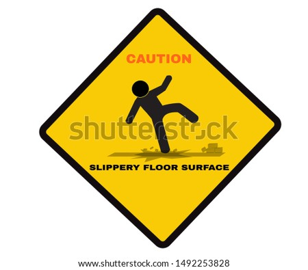 Accident Prevention signs, Caution board with message SLIPPERY FLOOR SURFACE. beware and careful rhombus Sign, warning symbol, road sign and traffic symbol design concept, vector illustration.