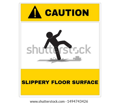 Accident Prevention signs, Caution board with message SLIPPERY FLOOR SURFACE. beware and careful Sign, warning symbol, road sign and traffic symbol design concept, vector illustration.