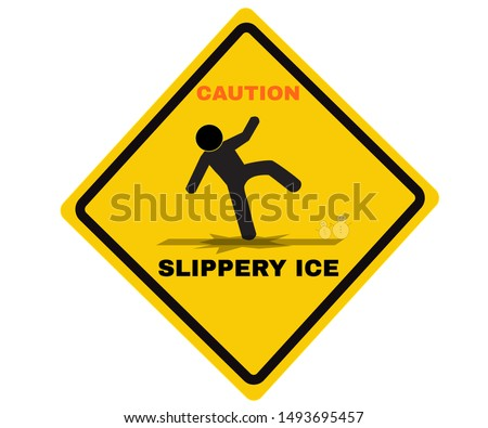 Accident Prevention signs, Caution board with message SLIPPERY ICE. beware and careful Sign, warning symbol, road sign and traffic symbol design concept, vector illustration.