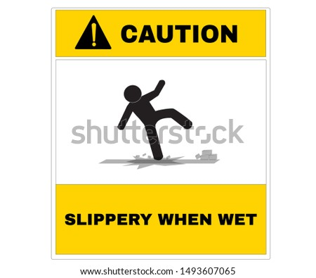 Accident Prevention signs, Caution board with message SLIPPERY WHEN WET. beware and careful Sign, warning symbol, road sign and traffic symbol design concept, vector illustration.