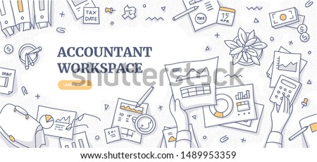 Accountant workplace doodle concept. Top view on financial paperwork & reports, stationery of financial specialist. Clerk office workspace flat lay. Space for text