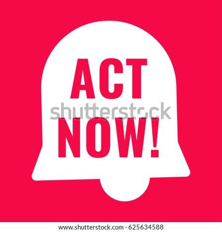 Act now! Badge alarm icon. Flat vector illustration on white background.