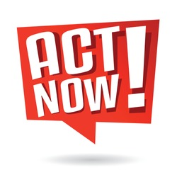Act now on red speech bubble