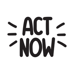 Act now. Vector hand drawn lettering illustration on white background.