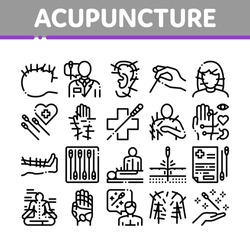 Acupuncture Therapy Collection Icons Set Vector. Human Head And Hand, Ear, Face And Body Acupuncture, Doctor And Patient, Needles Tool Concept Linear Pictograms. Monochrome Contour Illustrations