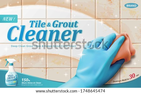 Ad template for tile and grout cleaner, with hand in blue rubber glove wiping dirty tiles, 3d illustration