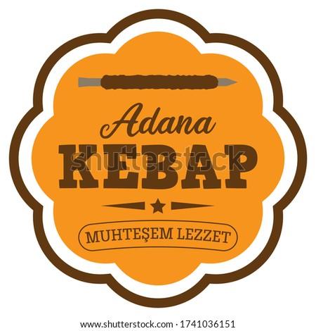 Adana Kebap (Kebab). Great Taste (Muhtesem Lezzet). Vector Label in Turkish. Stok fotoğraf ©