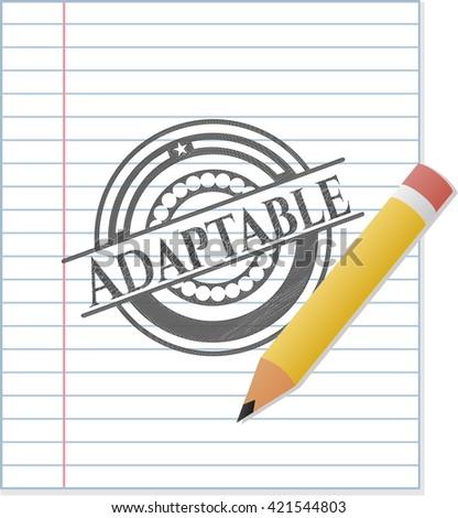 Adaptable drawn with pencil strokes