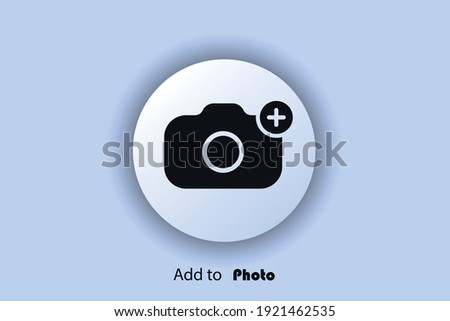 Add photo icon, flat, camera icon with plus, user interface icon, add picture button. Neomorphism. Vector EPS10 Stockfoto ©