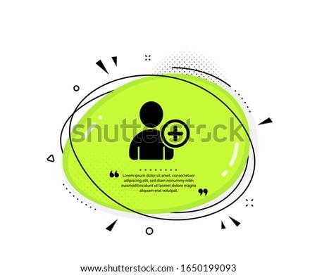 Add User icon. Quote speech bubble. Profile Avatar sign. Person silhouette symbol. Quotation marks. Classic add User icon. Vector