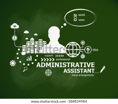 Administrative assistant business concept and man. Hand writing Administrative assistant with chalk on green school board. Typographic poster.