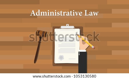 administrative law concept with hand writing paper document on clipboard and gavel