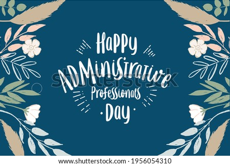Administrative Professionals Day, Secretaries Day or Admin Day. Holiday concept. Template for background, banner, card, poster, t-shirt with text inscription