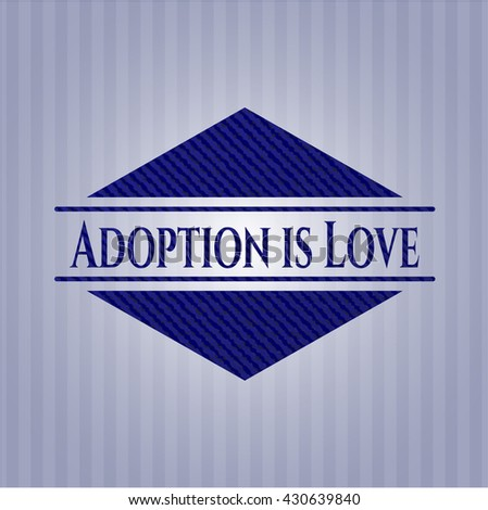 Adoption is Love badge with denim background