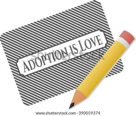 Adoption is Love emblem with pencil effect