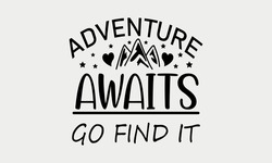 Adventure Awaits Go Find It - Camping Vector And Clip Art