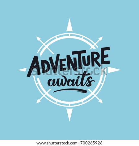 Adventure awaits. Lettering inspiring typography poster. Vector illustration.