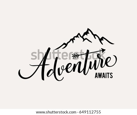 Adventure awaits. Lettering inspiring typography poster with text and mountains. Vector illustration.