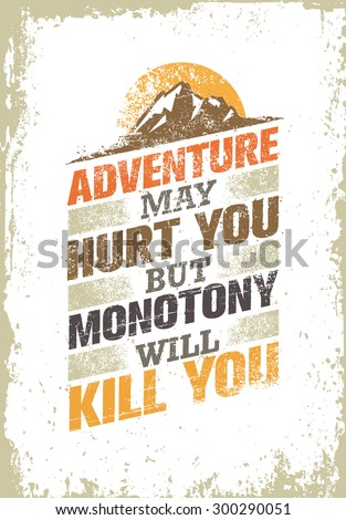 adventure may hurt you but