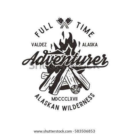 Adventurer vintage label with textured bonfire, axe and type - Adventurer - Alaska. Full time adventurer wilderness retro emblem. Isolated on white background. Stock adventurer vector insignia.