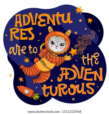 Adventures are to the adventurous lettering phrase. Hand drawn baby space theme quote. Cute bunny astronaut character. Carrot spaceship. Motivation, inspiration vector text.