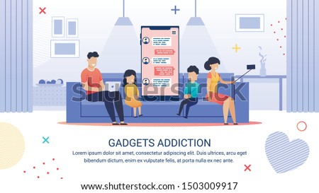 Advertising Poster Inscription Gadgets Addiction. Family Sits together on Large Sofa. Dad Chatting via Laptop. Mom takes Selfie. Daughter and Son are Sad. children should Communicate with Parents.