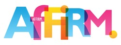 AFFIRM. colorful concept word typography banner