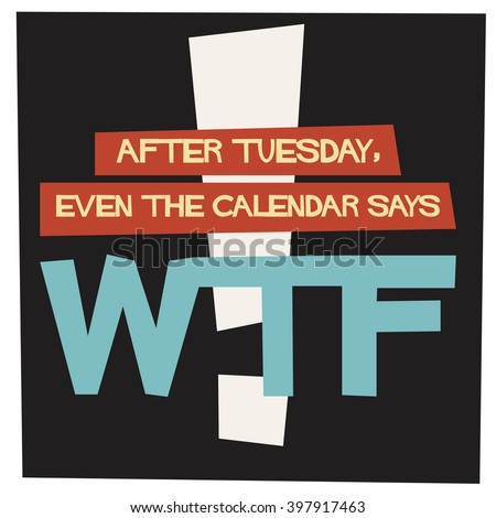 after tuesday even the calendar