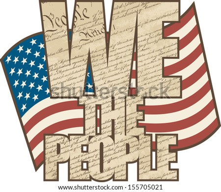 Aged WE The People type design filled with the U.S. Constitution with wavy American flag.