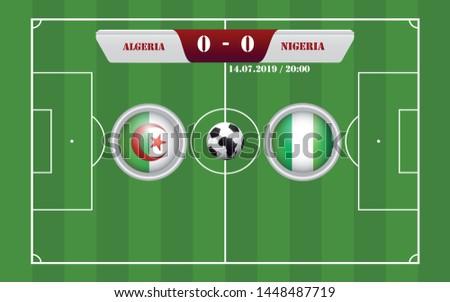 Algeria vs Nigeria scoreboard broadcast template for sport soccer africa tournament 2019 round semi finals and football championships in egypt vector illustration