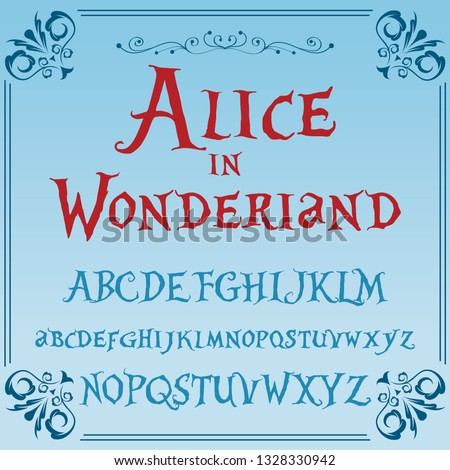 Alice in wonderland. Vector letters and numbers. Font, Typeface, Script, Old style - vintage script font. Vector typeface for labels and any type designs Hand drawn typeface. Font illustration