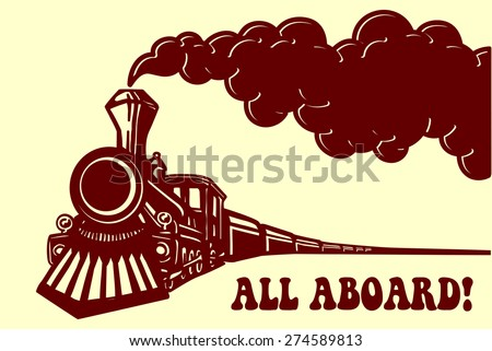 all aboard  vintage steam train