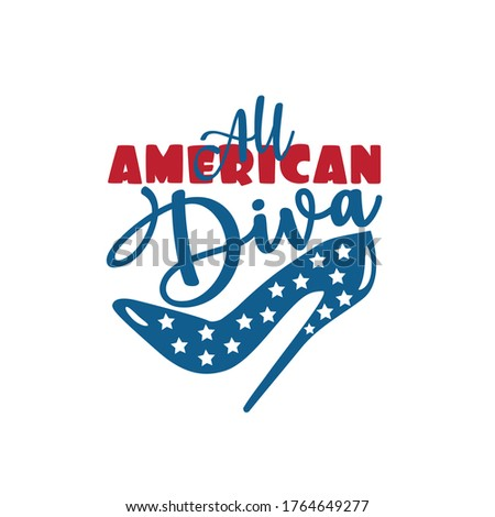 All American Diva calligraphy with high heel shoe. Happy Independence Day, lettering design illustration. Good for advertising, poster, announcement, invitation, party, T shirt print , poster, banner. Foto stock ©