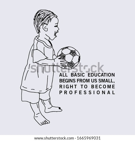 ALL BASIC EDUCATION BEGINS FROM US SMALL, RIGHT TO BECOME PROFESSIONAL, WORDS DESIGN AND BABY ILLUSTRATION IS PLAYING BALL, FOR YOUR DESIGN, T shirt screen printing, t shirt, t shirt design, screen pr Photo stock ©