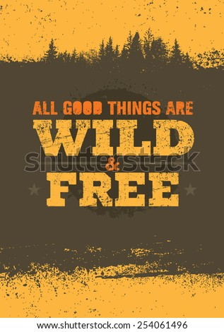 all good things are wild and
