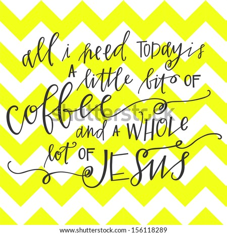 Alot Of Jesus And A Little Bit Of Coffee